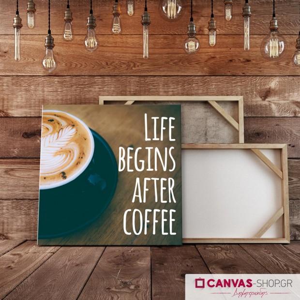 Life Begins After Coffee, πίνακας σε καμβά