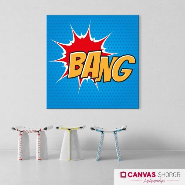 Bang, πίνακας σε καμβά
