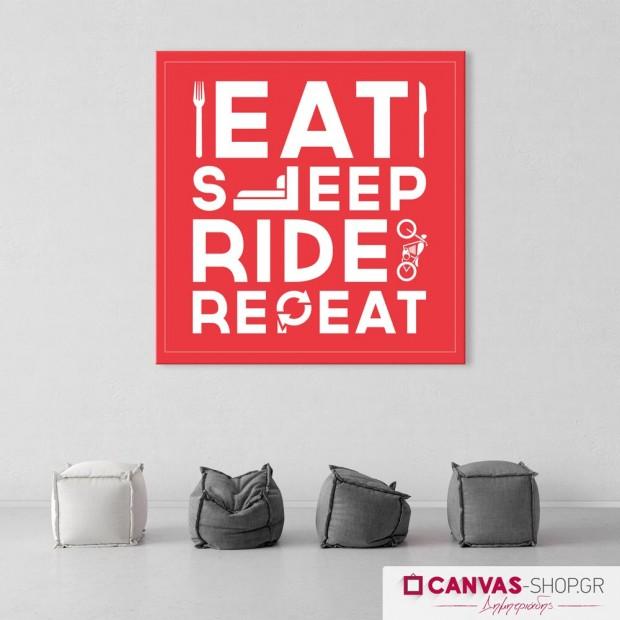 Eat Sleep Ride Repeat, πίνακας σε καμβά