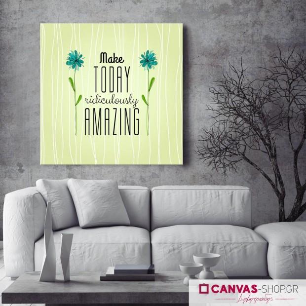 Make Today Amazing, πίνακας σε καμβά